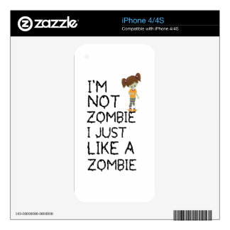 I NOT ZOMBIE I JUST LIKE A ZOMBIE(1) SKINS FOR THE iPhone 4