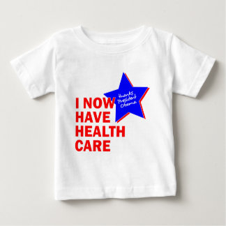I NOW HAVE HEALTH CARE THANKS PRESIDENT OBAMA BABY T-Shirt
