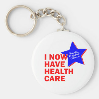 I NOW HAVE HEALTH CARE THANKS PRESIDENT OBAMA KEYCHAIN
