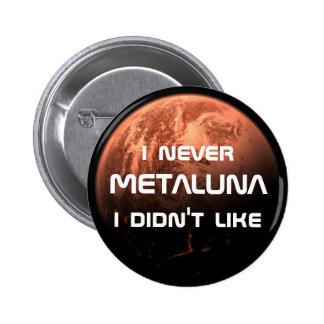 ¡I nunca Metaluna que no tuve gusto! Pin