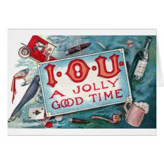I O U A Jolly Good Time !!! Card