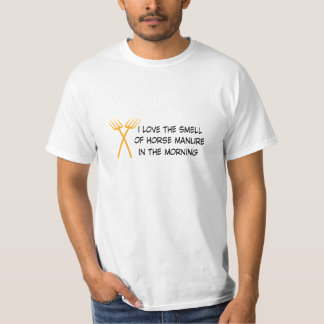 i of love the horse manure en the smell morning playera