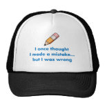 I once thought I made a mistake but I was wrong Mesh Hat