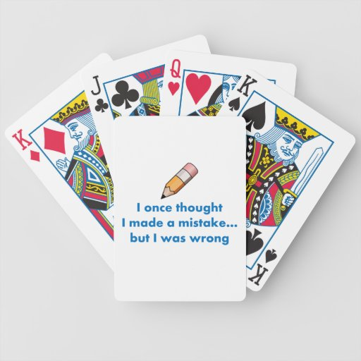 I once thought I made a mistake but I was wrong Bicycle Playing Cards