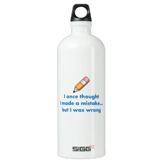 I once thought I made a mistake but I was wrong Water Bottle