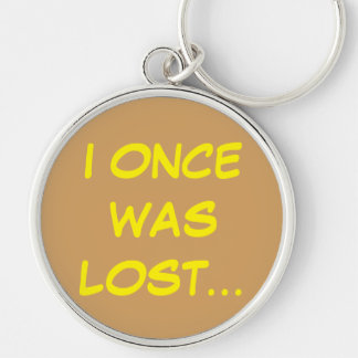 I Once Was Lost Large Premium Round Keychain