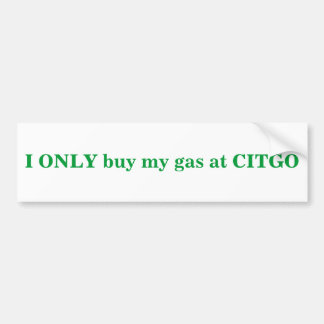 I ONLY buy my gas at CITGO Sticker
