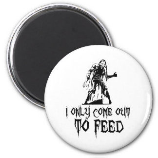 I Only Come Out To Feed Retro Zombie 2 Inch Round Magnet