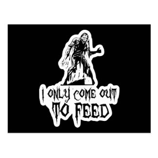I Only Come Out To Feed Zombie Postcard