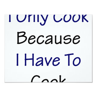 I Only Cook Because I Have To Cook Custom Announcement