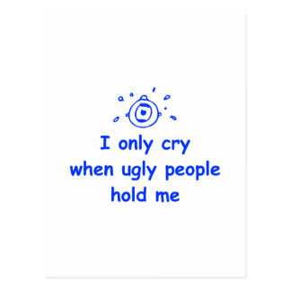 I-only-cry-when-ugly-people-hold-me-com-blue.png Postcard