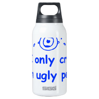 I-only-cry-when-ugly-people-hold-me-com-blue.png Thermos Bottle