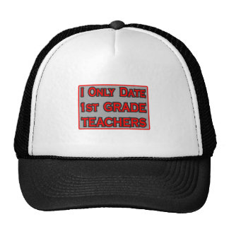 I Only Date 1st Grade Teachers Hat