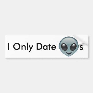 I Only Date Aliens Bumper Sticker