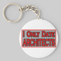 I Only Date Architects Key Chain