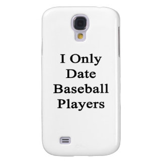 I Only Date Baseball Players Galaxy S4 Cover