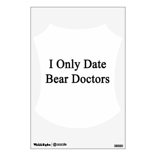 I Only Date Bear Doctors Wall Decals