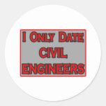 I Only Date Civil Engineers Round Sticker