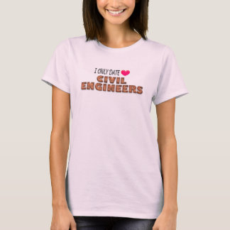 I Only Date Civil Engineers T-shirt