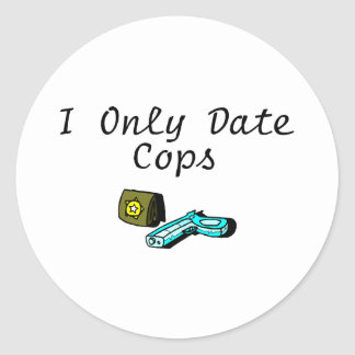 I Only Date Cops Classic Round Sticker