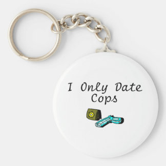 I Only Date Cops Keychain