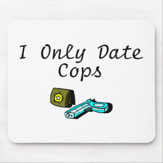 I Only Date Cops Mouse Pad