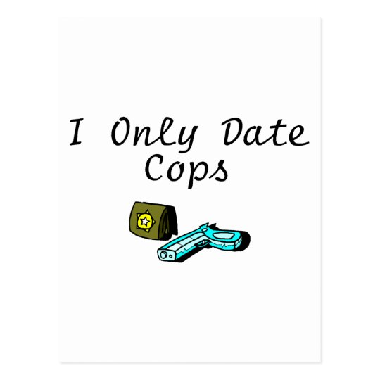 I Only Date Cops Postcard