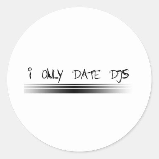I Only Date DJs Classic Round Sticker