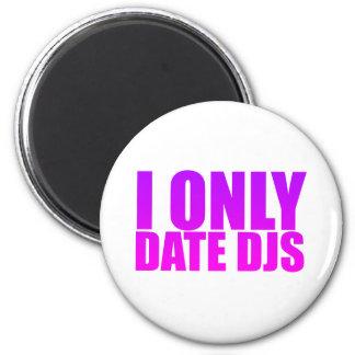 I Only Date DJs Magnet