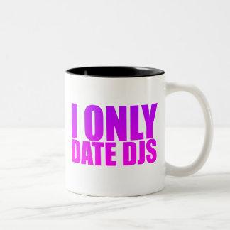 I Only Date DJs Two-Tone Coffee Mug