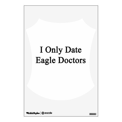 I Only Date Eagle Doctors Wall Decal