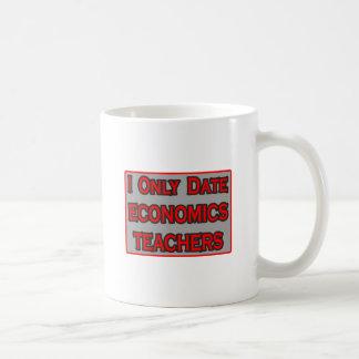 I Only Date Economics Teachers Coffee Mugs