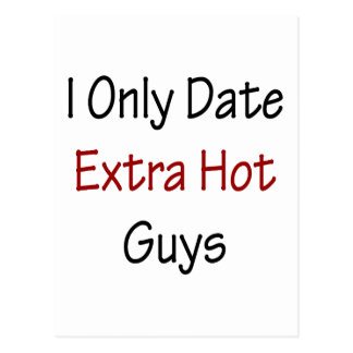 I Only Date Extra Hot Guys Postcard