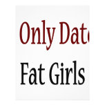 I Only Date Fat Girls Flyers