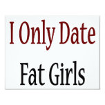 I Only Date Fat Girls Personalized Invites