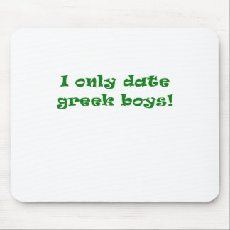 I Only Date Greek Boys Mouse Pad