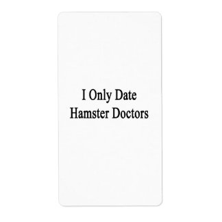 I Only Date Hamster Doctors Personalized Shipping Label