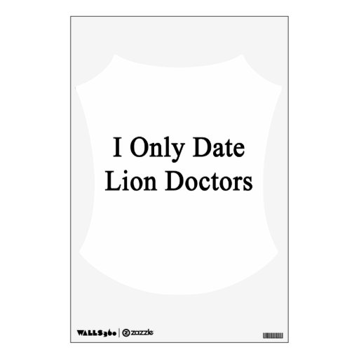 I Only Date Lion Doctors Wall Decals