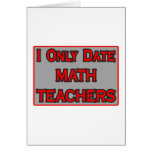I Only Date Math Teachers Greeting Cards