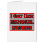 I Only Date Mechanical Engineers Cards