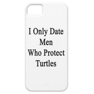 I Only Date Men Who Protect Turtles iPhone 5 Case