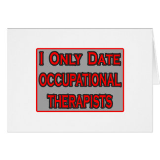I Only Date Occupational Therapists Card