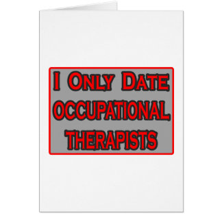 I Only Date Occupational Therapists Cards