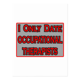 I Only Date Occupational Therapists Post Card