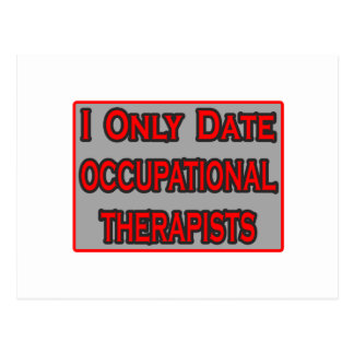 I Only Date Occupational Therapists Postcard