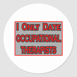 I Only Date Occupational Therapists Sticker
