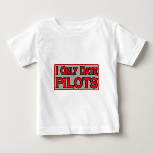 I Only Date Pilots T-shirts