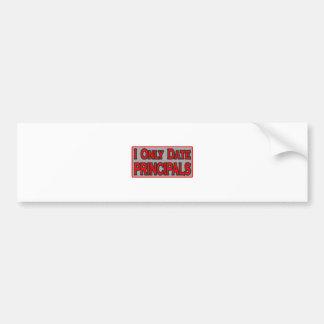 I Only Date Principals Car Bumper Sticker