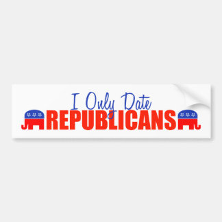 I Only Date Republicans Bumper Stickers