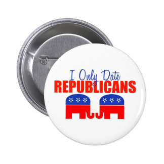 I Only Date Republicans Pinback Button